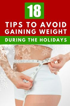 Tips how to avoid weight gain during holidays. Advice how not to eat too much even if you can't resist a plenty of food these days.