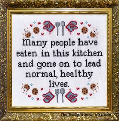 Many People Have Eaten in this Kitchen and Gone on to Lead Normal, Healthy Lives - Cross stitch pattern pdf by TheTwilightSewn on Etsy