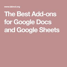 The Best Add-ons for Google Docs and Google Sheets