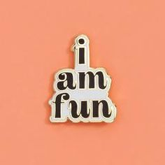 you are fun. don't let anyone tell you otherwise. and if they try, if they even try! just point to the pin. 'nuff said. p.s. hand-lettered text, gold tipping, and a valley cruise x ban.do collab makes