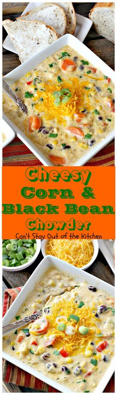 Cheesy Corn and Black Bean Chowder | Can't Stay Out of the Kitchen | we LOVED this fabulous #soup. It's filled with roasted #corn, veggies, #blackbeans, 2 #cheeses