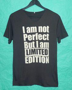 I am not perfect limited edition shirt V neck women tshirt men t shirt short sleeve tshirt clothing screen printed shirt fashion apparel