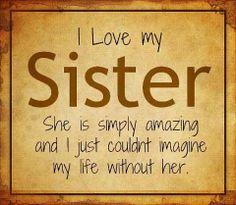 I love mi sister! =D
