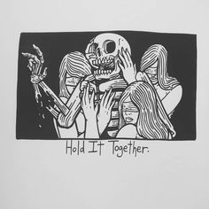Hold It Together.