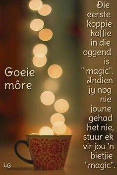 Good Morning Greetings, Good Morning Wishes, Lekker Dag, Goeie Nag, Goeie More, Morning Blessings, Afrikaans, Poems, Salts