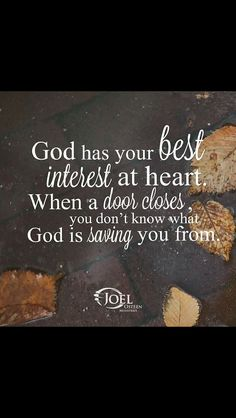 """""""God has your best interest at heart. When a door closes, you don't know what God is saving you from"""" -Joel Osteen Religious Quotes, Spiritual Quotes, Positive Quotes, Positive Thoughts, Spiritual Guidance, Positive Attitude, Spiritual Growth, Deep Thoughts, Quotes About God"""