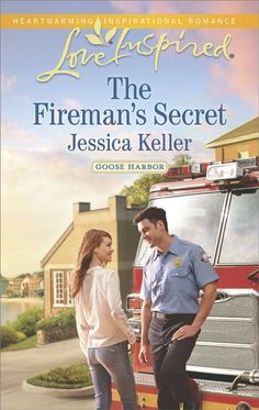 The Fireman's Secret (Goose Harbor Series, Book Two) Inspirational Romance