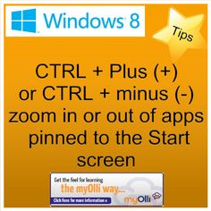 Windows 8: Tip- Ctrl + Plus (+) or Ctrl + Minus (-) zoom in or out of apps pinned to the Start screen. Source: www.theittrainingsurgery.com Windows 8 Tips, Snap App, Z Show, Start Screen, Open App, Language, Feelings, Learning, Apps