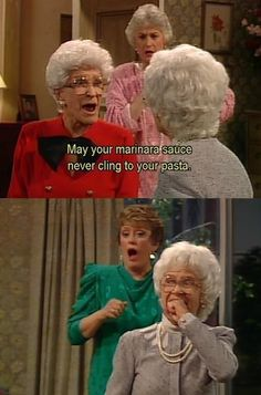 The ultimate Italian insult! Love the golden girls!