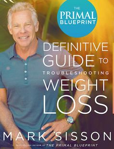 The Primal Blueprint Definitive Guide to Troubleshooting Weight Loss | Mark's Daily Apple