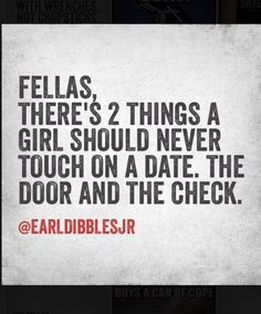 A gentleman opens doors for you and volunteers to pick up the check, it's a sign of maturity, respect, and chivalry. That will get you far in life. I promise. Earl Dibbles Jr Quotes, Gentleman Rules, True Gentleman, English Gentleman, Gentleman Style, Country Girl Quotes, Country Sayings, Country Lyrics, Country Girl Stuff