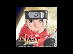The Last Naruto the Movie OST