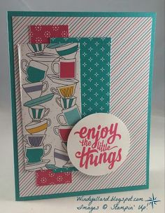 Windy's Wonderful Creations: PP292 Enjoy!, Have A Cuppa DSP, Stampin' Up!, Enjoy The Little Things