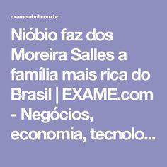 Nióbio faz dos Moreira Salles a família mais rica do Brasil   EXAME.com - Negócios, economia, tecnologia e carreira