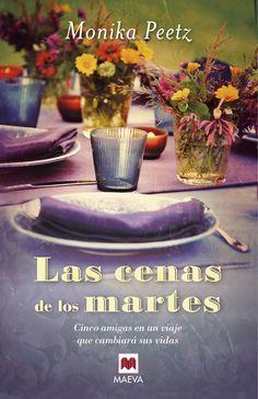 ESTIU-2014. Monika Peetz.  Las Cenas de los martes : cinco amigas en un viaje que cambiará sus vidas. N(PEE)CEN. http://www.maeva.es/colecciones/grandes-novelas/las-cenas-de-los-martes