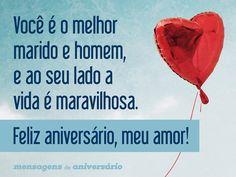 Você é o melhor marido e homem, e ao seu lado a vida é maravilhosa. Feliz aniversário, meu amor! (...) https://www.mensagemaniversario.com.br/melhor-marido-e-homem/
