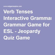 Verb Tenses Interactive Grammar Game for ESL - Jeopardy Quiz Game