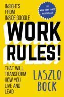 In Work Rules!, Google's senior vice president of People Operations, Laszlo Bock, details the people practices behind Google's success and explains how anyone who believes in the inherent goodness of others can create an empowered team.