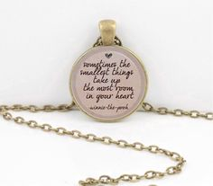 """Winnie-the-Pooh """"Sometimes the smallest things take up the most room in your heart.""""  New Mom Gift Pendant Necklace Inspiration Jewelry by northstarpendants. Explore more products on http://northstarpendants.etsy.com"""