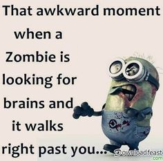 Funny Minion Quote About Zombie vs. Brains - Funny Minion Quote About Zombie vs. Funny Shit, Really Funny Memes, Stupid Funny Memes, Funny Relatable Memes, Funny Texts, Hilarious Quotes, Funny School Jokes, Epic Texts, Relatable Posts