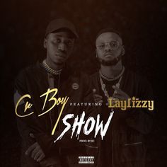 Cr.Boy feat. Laylizzy - Show (2018) ~ Tfg Music