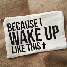 Wake Up Like This Makeup Bag