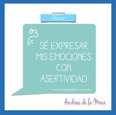Sé expresar mis emociones con asertividad  | Andrea de la Mora
