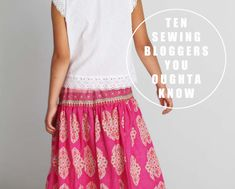 10 Sewing Bloggers You Oughta Know