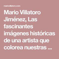 Mario Villatoro Jiménez, Las fascinantes imágenes históricas de una artista que colorea nuestras memorias – Empresario salvadoreño en Costa Rica