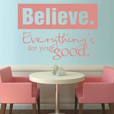 Wall Art 'Believe Everything's For Your Good' Wall Sticker Click to pay