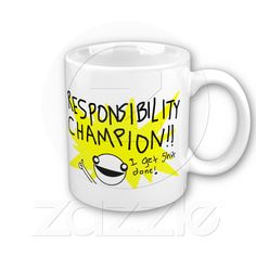 Responsibility Champion! This would be a great Employee of the Year mug. :)