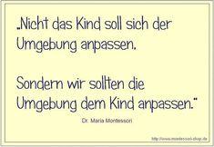 Zitat nach Maria Montessori.