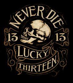 Lucky 13 Never Die - Art of Marco Almera 13 Tattoos, Biker Tattoos, Badass Tattoos, Skull Tattoos, Sleeve Tattoos, Arte Hip Hop, Skull Artwork, Skull Wallpaper, Garage Art