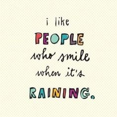Smile When It's Raining | Inspiration | Quotes