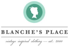 Blanche's Place. Beautiful vintage inspired fashions await you when you enter Blanche's Place. Making the world a more beautiful place, on vintage soul at a time