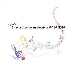 Symbiz-Live at Juicybeats Festival-SAT-07-30-2016-PTC