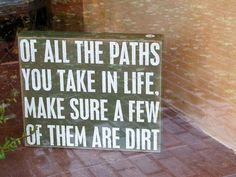too true, sometimes it's been too many dirt roads tho- my teeth feel gritty!