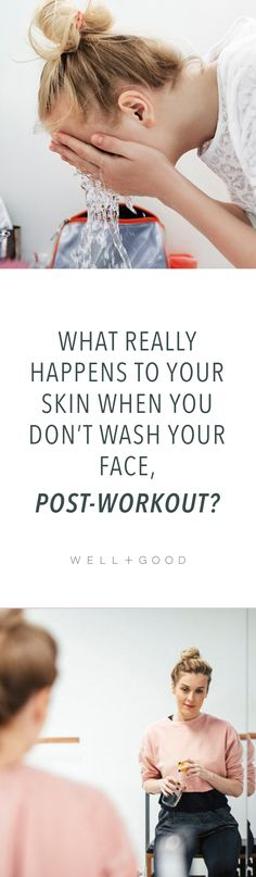 What happens if you don't wash your face post workout