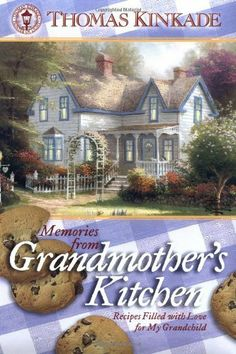 Memories from Grandmother's Kitchen: Recipes Filled with Love for My Grandchild (Kinkade, Thomas) by Tama Fortner. $0.58. Reading level: Ages 8 and up. Publisher: Thomas Nelson (April 1, 2004). Publication: April 1, 2004. Series - Kinkade, Thomas