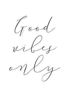 #ad Good Vibes Only