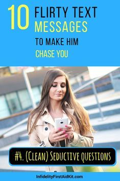 Test out these flirty text messages to arouse him and get him to respond.  Text
