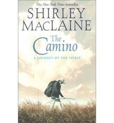 Shirley Maclaine the author and actress chronicles her journey along the Camino de Santiago de Compostela in Spain--the famous pilgrimage route that has been taken by pilgrims ranging from St. Francis of Assisi to Chaucer. Top Ten Books, I Love Books, Good Books, Books To Read, The Camino, Camino Walk, Noble Books, Shirley Maclaine, Pilgrimage