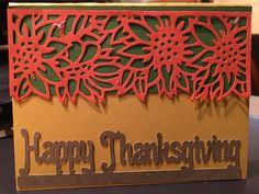 Scrapbooking Made Simple Simply Defined Harvest Your Blessing die(s) were used in the creation of this card  Happy Thanksgiving is a Silhouette cut