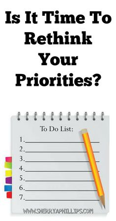Is it time to rethink your priorities? If you're not getting the results you want, then the answer is yes. http://sherryaphillips.com/time-rethink-priorities/ #Abundance #Motivation #Success #Faith