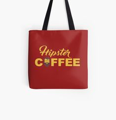 'Coffee for hipsters' Tote Bag by StefaniaAlina Large Bags, Small Bags, Cotton Tote Bags, Reusable Tote Bags, Medium Bags, Coffee Time, Are You The One, Hipster, Printed