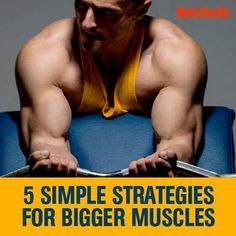 Use these variations to increase your gains. http://www.menshealth.com/fitness/5-simple-strategies-bigger-muscles?cid=soc_pinterest_content-fitness_sept14_simplestrategiesbiggermuscles
