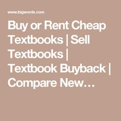 Buy or Rent Cheap Textbooks | Sell Textbooks | Textbook Buyback | Compare New…