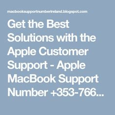 Get the Best Solutions with the Apple Customer Support - Apple MacBook Support Number