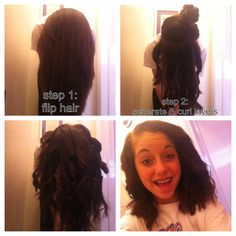 easy and fast way to curl your hair! and as you can see my hair turned out fabulous!  step 1: flip your hair upside down. step 2: seperate & curl layers. step 3: spray hair with hairspray. step 4: flip hair and part, spray hair again. step 5: pull curls into large parts and curl the parts. tip: curl your hair in small pieces so you can make the curls larger in step 5! good luck
