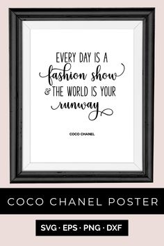 Every Day is a Fashion Show, and the World is your Runway! This fun Coco Chanel Print has been reimagined in beautiful fonts to hang in any size on your wall. This is an instant download. Print at home on your own printer or upload the pdf to Staples to print a poster size. Check out the entire collection of Coco Chanel Wall Art in my Etsy Shp! #cocochanelprint #cocochanel #cocochaneldecor